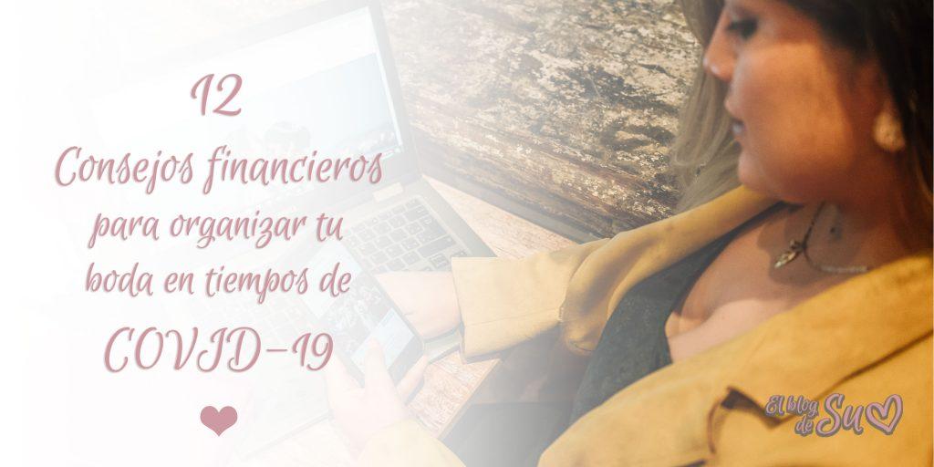 12 consejos financieros para organizar tu boda en tiempos de Covid-19