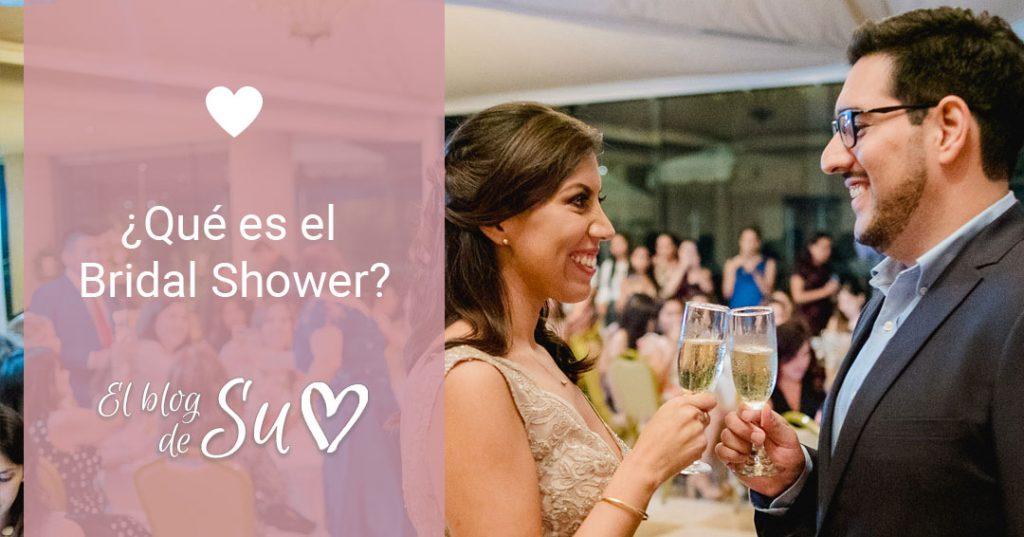 ¿Qué es el Bridal Shower? - El blog de Su