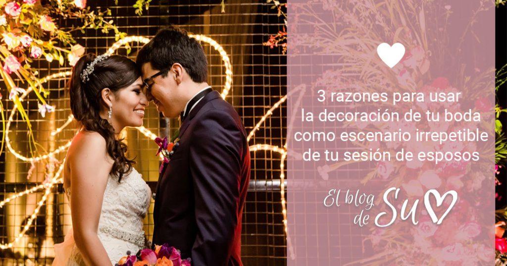 3 razones para usar la decoración de tu boda como escenario irrepetible de tu sesión de esposos